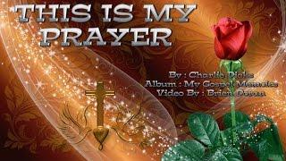 This is my Prayer -  Charlie Dicks (with Lyrics)
