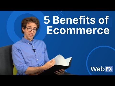 5 Amazing Benefits of Ecommerce for Businesses | Sell More Online