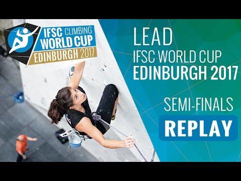 IFSC Climbing World Cup Edinburgh 2017 - Lead - Semi-Finals - Men/Women