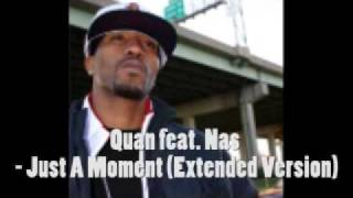 Quan ft. Nas - Just A Moment (Extended Version)