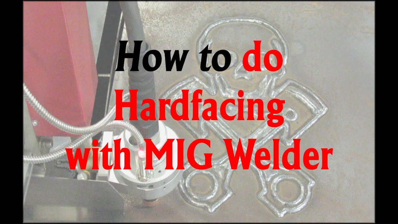 Hardfacing weld example