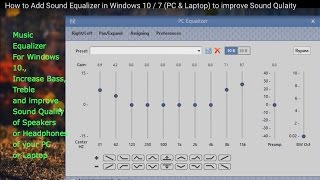 How To Add Sound Equalizer In Windows 10 7 Pc Laptop To Improve Sound Quality Youtube