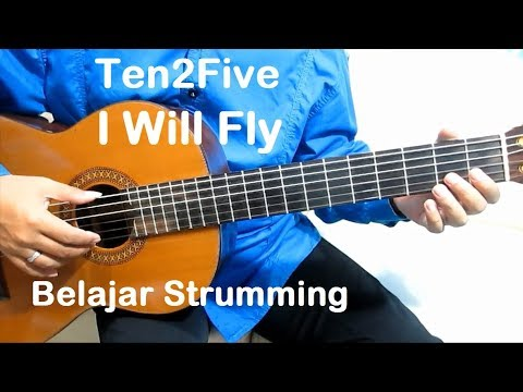 (Genjrengan) I Will Fly Ten2Five - Belajar Gitar Strumming Untuk Pemula