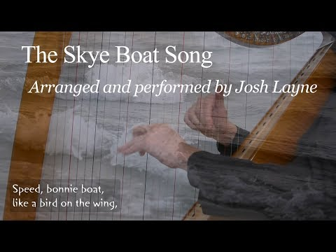 The Skye Boat Song on the harp - performed and arranged by Josh Layne