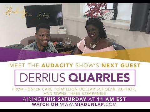 The Audacity Show (full Episode 6) With Derrius Quarles, Million Dollar Scholar