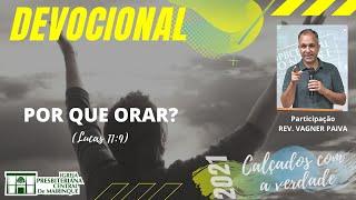 Devocional | POR QUE ORAR? | 27/07/2021