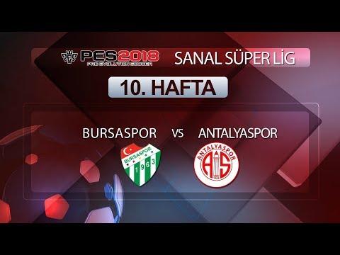 Bursaspor   - Antalyaspor | PES 2018 Sanal Süper Lig 10. Hafta