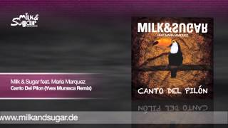 Milk & Sugar feat. Maria Marquez - Canto Del Pilon (Yves Murasca Remix) | Preview