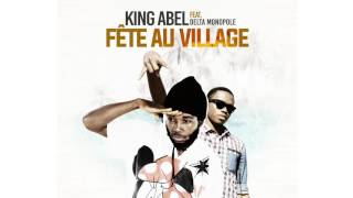 Download King Abel feat Delta monopole (sniper musica) la fête au village_2016 MP3 song and Music Video