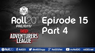 D&D Adventurers League - Ep 15.4 | Tyranny of Dragons | Roll20 Games Master Series