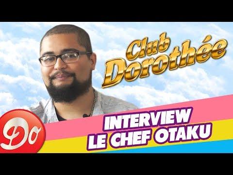 INTERVIEW Le chef Otaku : Le Club Dorothée, c'était grand !