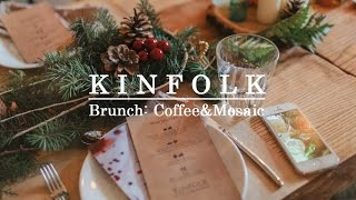Kinfolk Brunch: Coffee&Mosaic