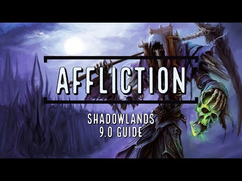 How to Play Shadowlands Affliction Warlock in 9 Minutes or Less. (9.0)