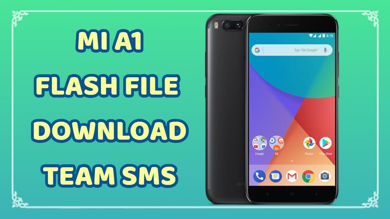 MI A1 FLASH FILE | MI 5X FLASH FILE | MI A1 FASTBOOT ROM | MI A1 EDL MODE |  BY TEAM SMS