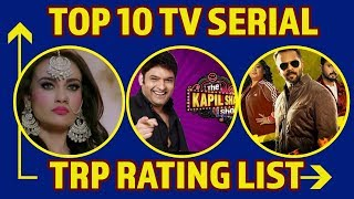 Top 10 TV Serial TRP Rating List: The Kapil Sharma Show, KKK9, Naagin 3, Kundali Bhagya