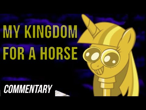 [Blind Commentary] My Kingdom for a Horse - MLP S4 Tribute
