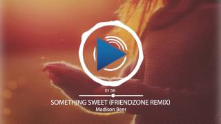 Video Madison Beer - Something Sweet (Exit Friendzone Remix) download MP3, 3GP, MP4, WEBM, AVI, FLV Agustus 2017