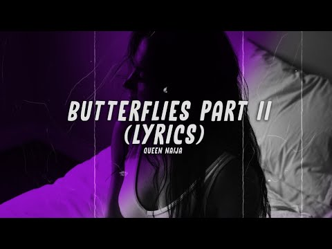 Queen Naija – Butterflies Part II (Lyrics)