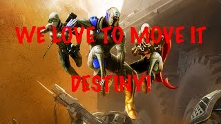 WE LOVE TO MOVE IT - DESTINY