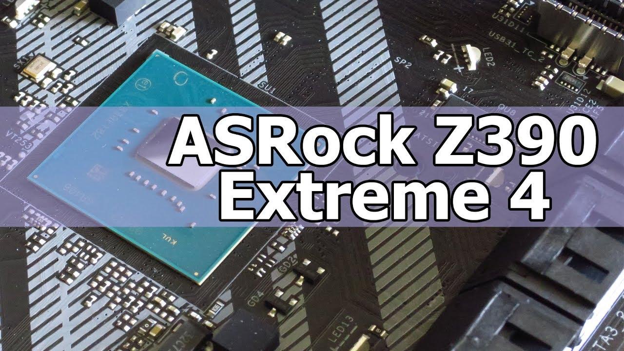 Обзор Материнской платы ASRock Z390 Extreme 4. Золотая Середина?