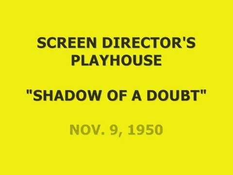 "SCREEN DIRECTORS PLAYHOUSE -- ""SHADOW OF A DOUBT"" (11-9-50)"