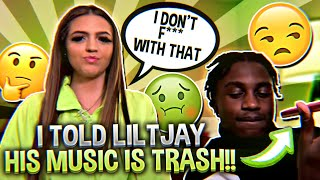 I TOLD LILTJAY HIS MUSIC IS TRASH!!