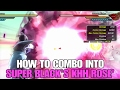 How to combo into Super Goku Black's KHH Rose' FOR EVERY RACE