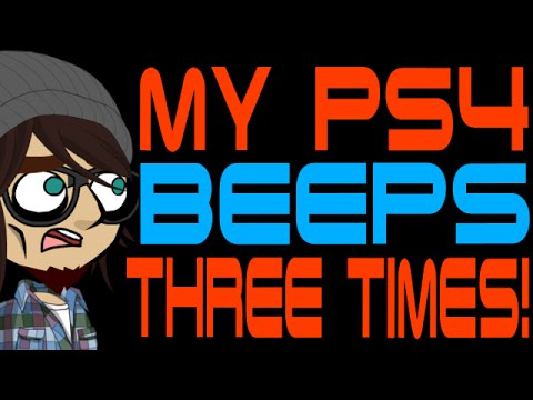 My PS4 Beeps Three Times!