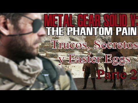 Trucos, Easter Eggs y Secretos de Metal Gear Solid V: The Phantom Pain (parte 2)