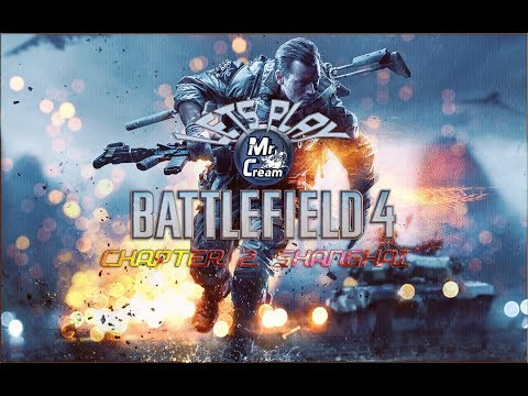 """Battlefield 4 lets play Chapter: 2 """"Shanghai"""" Only on CreamTV!"""