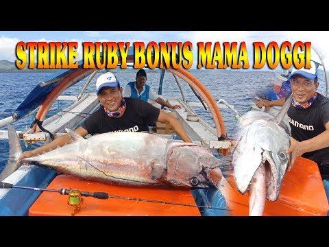 STRIKE RUBY DAPAT BONUS MAMA DOGGI |TOUNA FISHING CLUB