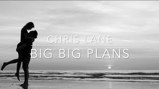 Chris Lane Big Big Plans Lyrics.mp3