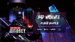 bad wolves jesus slaves official audio