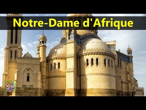 Best Tourist Attractions Places To Travel In Algeria | Notre-Dame d'Afrique Destination Spot