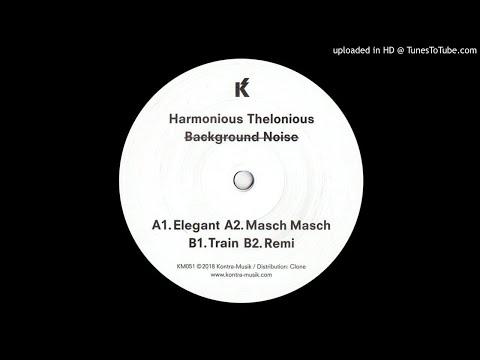 Harmonious Thelonious - Masch Masch Mp3