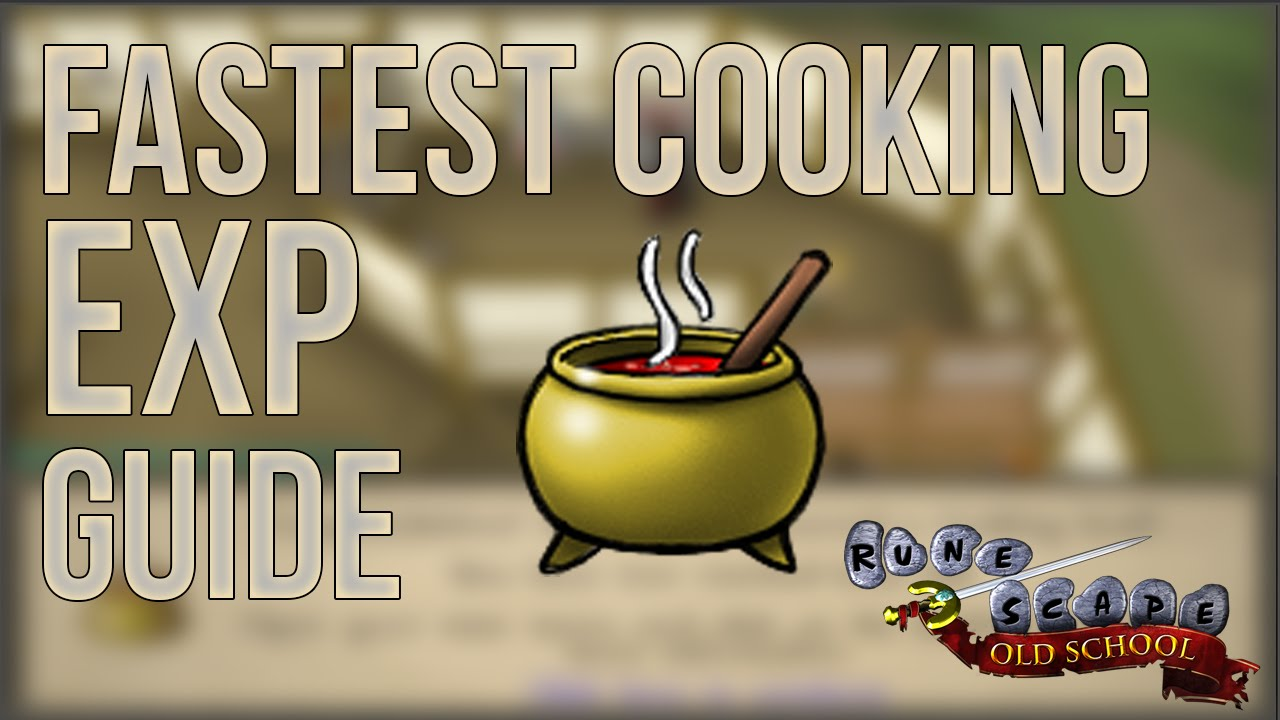 OSRS | Fastest Cooking Experience Guide - 500k/HR | 2015/2016