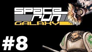 Let's Play Space Run Galaxy - Shippy Bung - Part 8 Space Run Galaxy Gameplay