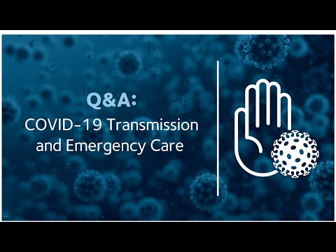 Q&A: COVID-19 Transmission And Emergency Care
