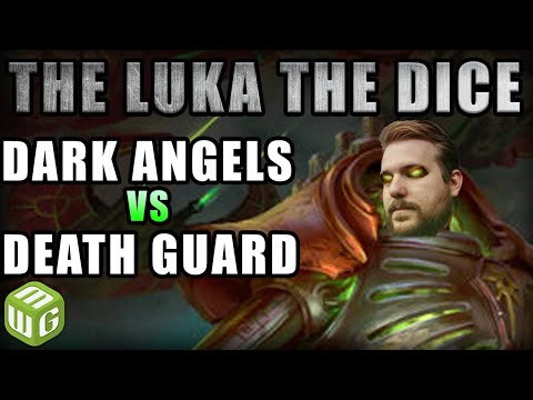 Dark Angels Vs Death Guard Warhammer 40k Battle Report - Just The Luka The Dice Ep 73