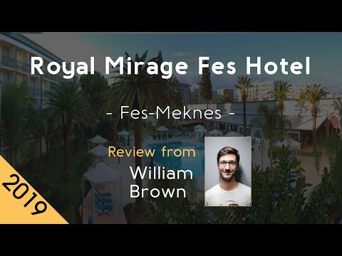 Royal Mirage Fes Hotel 4⋆ Review 2019