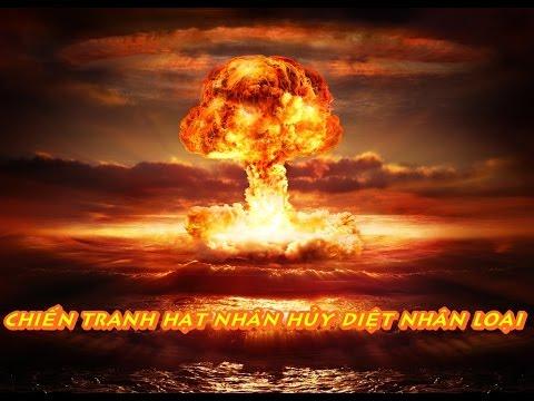Nếu xảy ra chiến tranh hạt nhân thế giới sẽ bị hủy diệt như thế nào ?