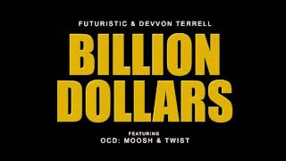 Futuristic & Devvon Terrell - Billion Dollars (feat  OCD: Moosh & Twist)