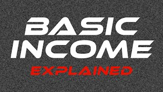 Basic Income Explained