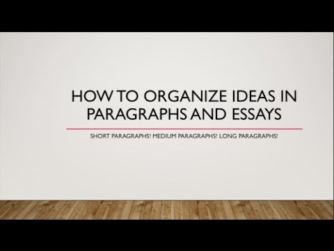 How to Organize Ideas in Paragraphs and Essays