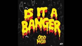 Odd Mob - Is it a Banger