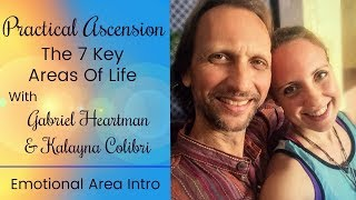 Practical Ascension: Emotional Area Intro W/ Gabriel & Kalayna