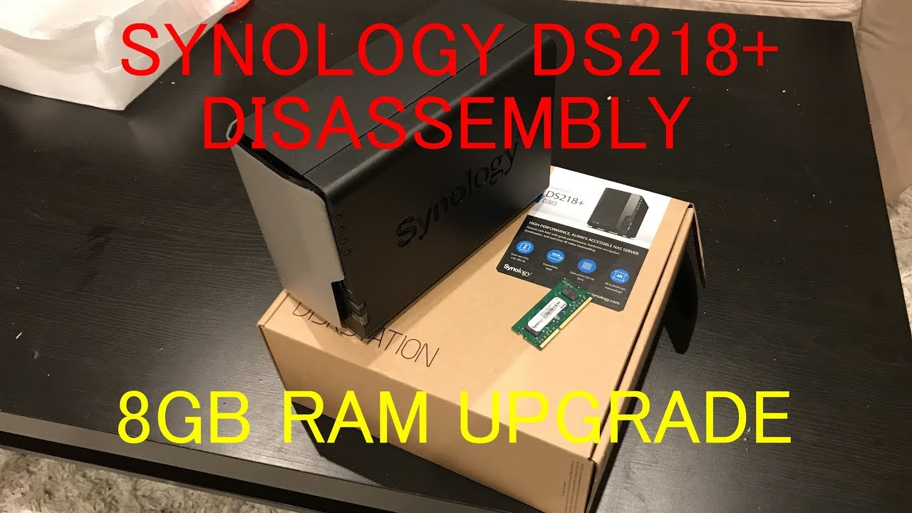 Synology Diskstation DS218+ NAS Disassembly 8GB Ram Upgrade