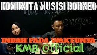 Download INDAH PADA WAKTUNYA, Cover by (KMB Official) Mp3