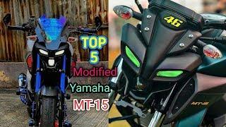 TOP 5 MODIFIED||YAMAHA MT -15||MUST WATCH||