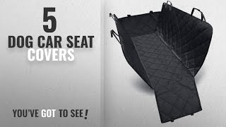 Top 10 Dog Car Seat Covers [2018 Best Sellers]: Dog Seat Cover Car Seat Cover for Pets Pet Seat